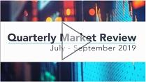 Quarterly Market Review Jul - Sept 2019